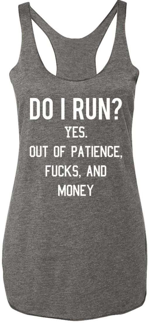 Do-I-run-Tanktop-510x1102