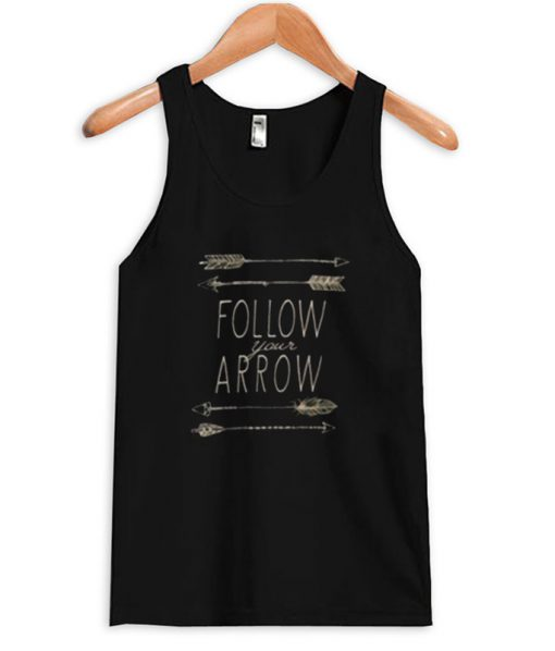 Follow-Your-Arrow-Tank-top-510x598