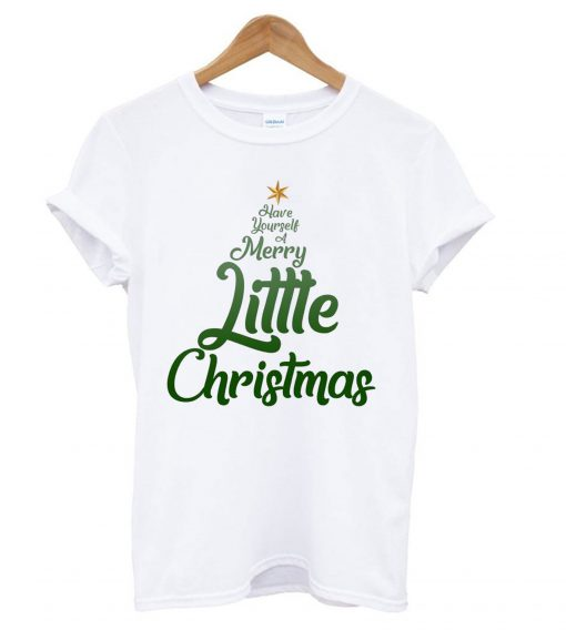 Have-Yourself-A-Merry-Little-Christmas-T-shirt-czoo-510x568