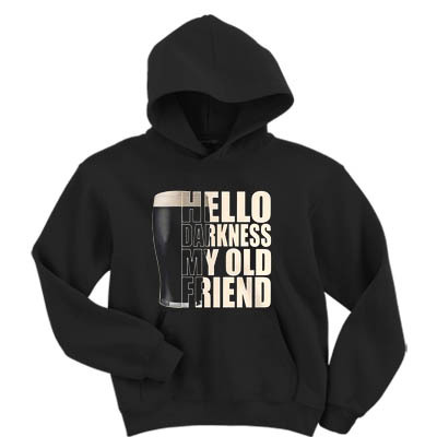 Drinking-beer-hello-darkness-my-old-friend-hoodie