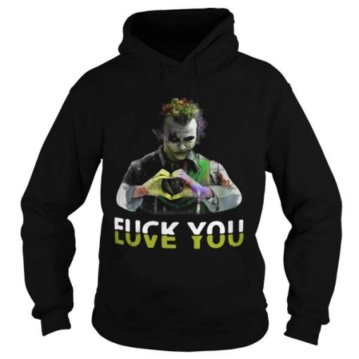 Joker-fuck-you-love-you-hoodie