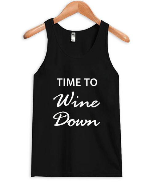 time-to-wine-down-tank-top-510x598