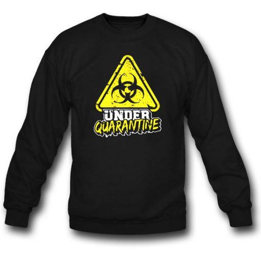 Under-Quarantine-Virus-Sweatshirt