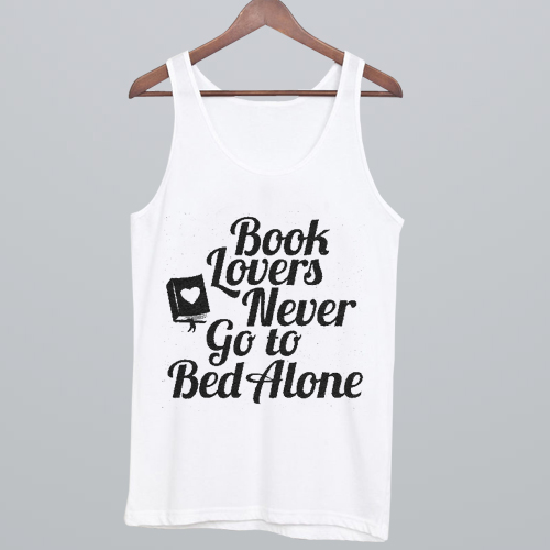 Book-Lovers-Never-Go-to-Bed-Alone-Tank-Top