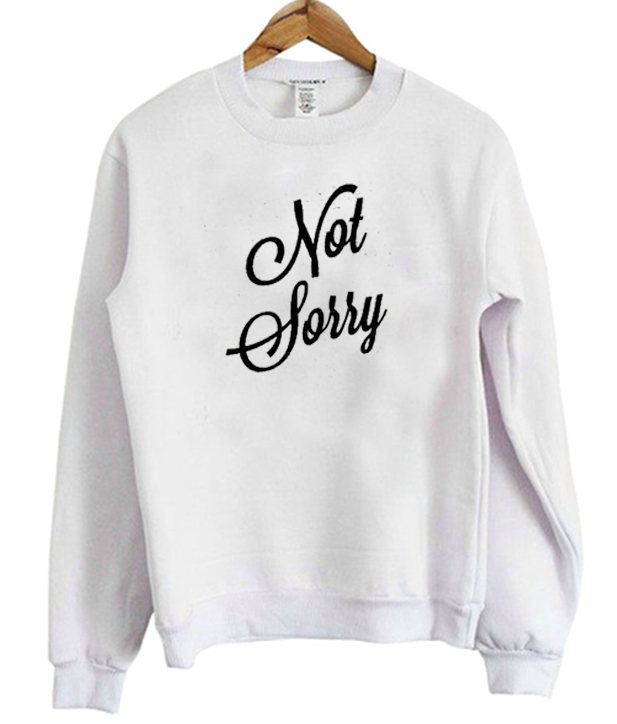 Not-Sorry-Sweatshirt