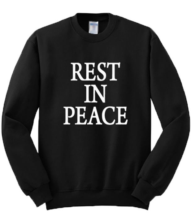 Rest-In-Peace-Sweatshirt